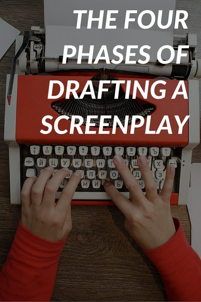 THE FOUR PHASES OF DRAFTING A SCREENPLAY