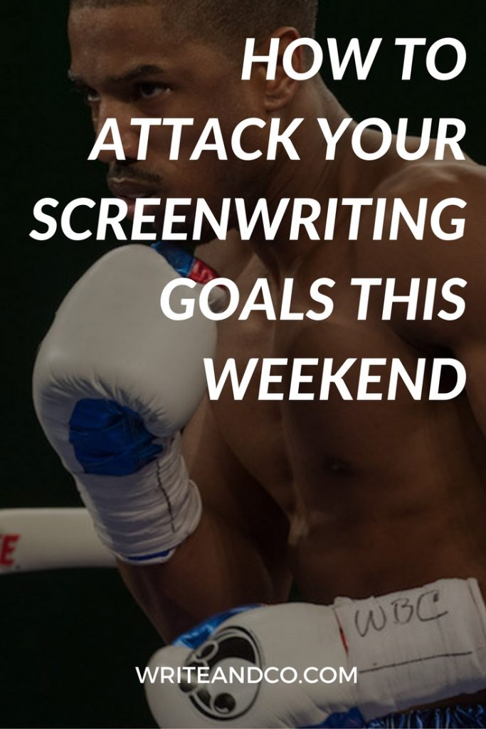 HOW TO ATTACK YOUR SCREENWRITING GOALS