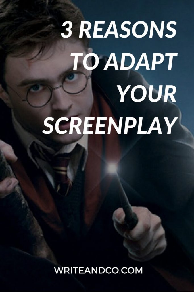 3-reasons-to-adapt-your-screenplay