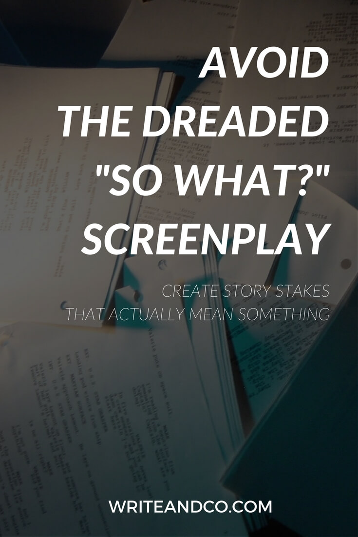 screenplay story stakes screenwriting