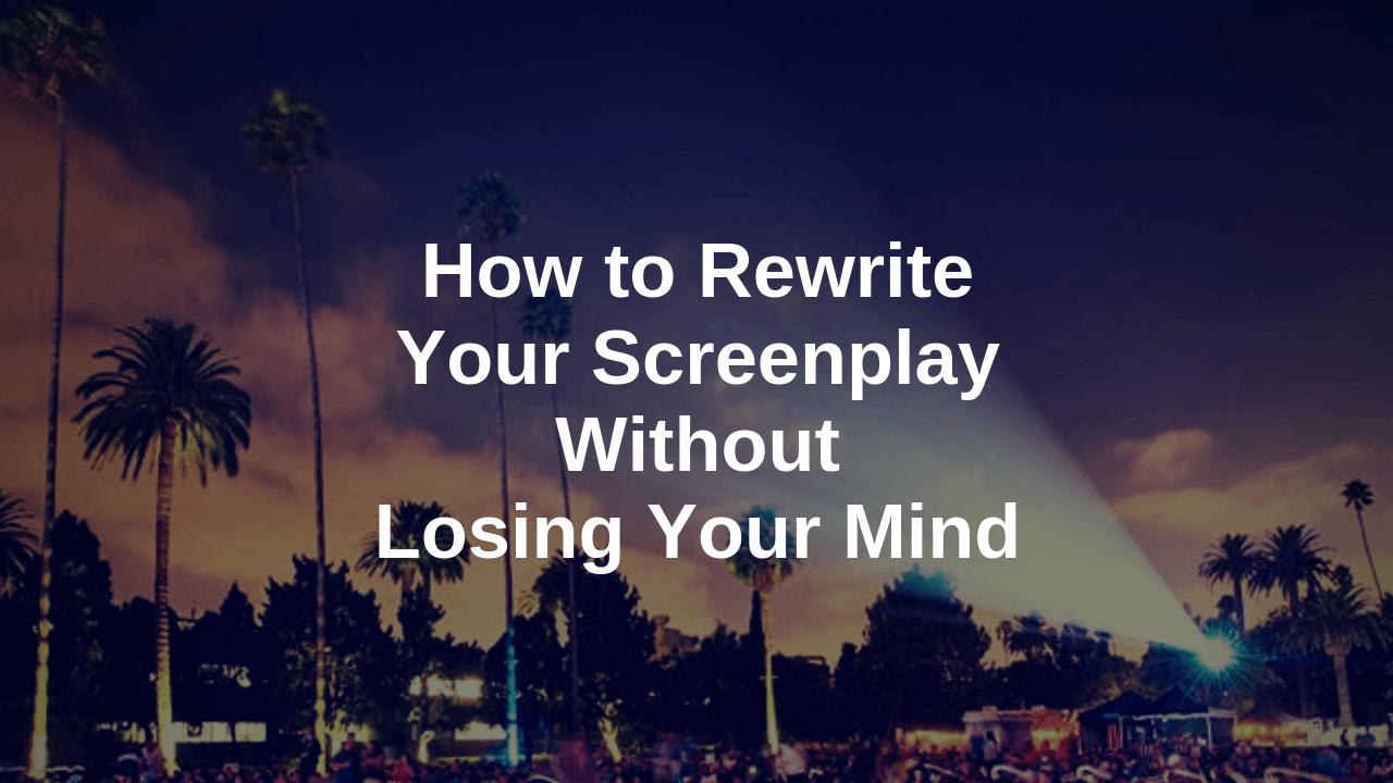 screenwriting article rewriting screenplay blog