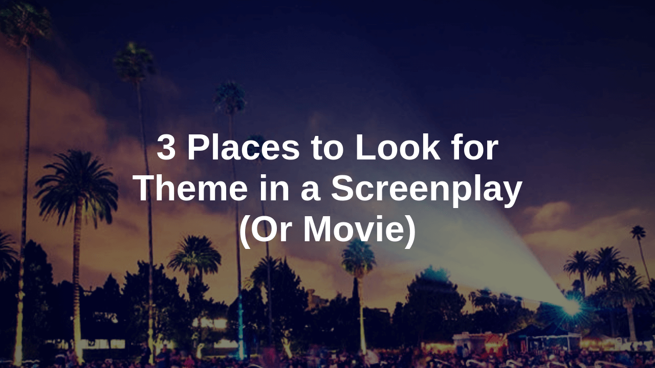 screenwriting article about theme in screenplays and movies